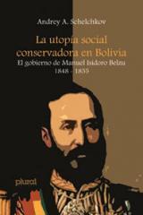 Libro La Utopía social conservadora en Bolivia